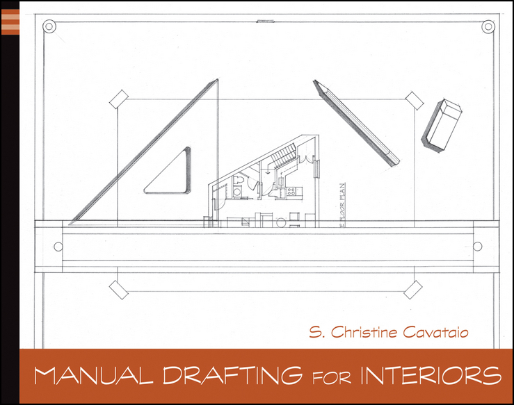 Christine Cavataio Manual Drafting for Interiors rosemary kilmer construction drawings and details for interiors
