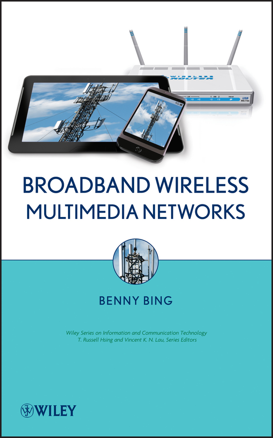 Benny Bing Broadband Wireless Multimedia Networks lorenzo beatriz advanced wireless networks cognitive cooperative