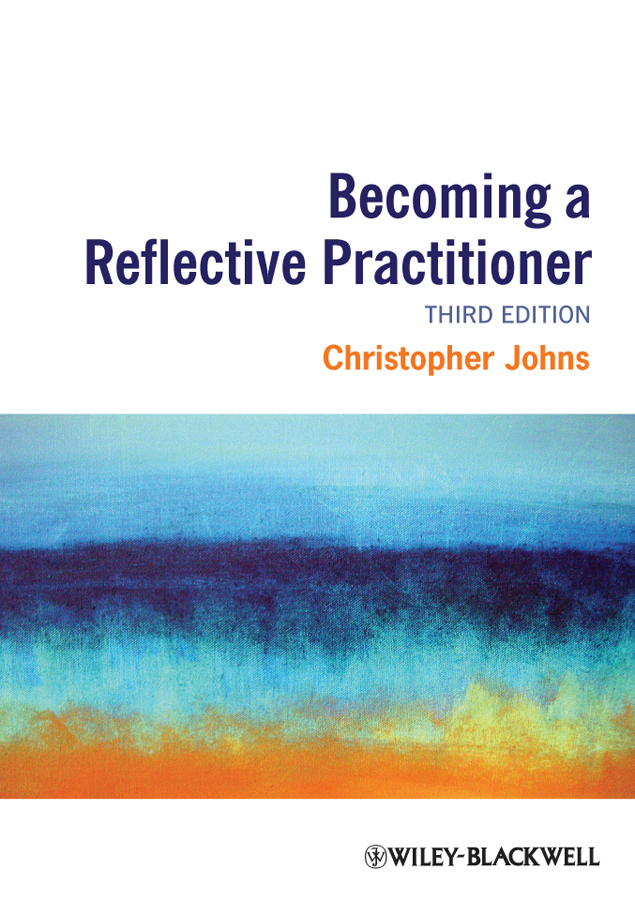 Christopher Johns Becoming a Reflective Practitioner mccormack brendan person centred nursing theory and practice