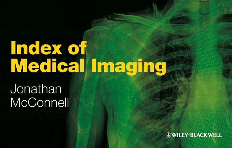 Jonathan McConnell Index of Medical Imaging kimberly paffett s radiation biology of medical imaging