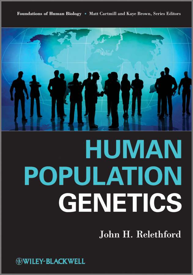 John Relethford H. Human Population Genetics bateson william the methods and scope of genetics
