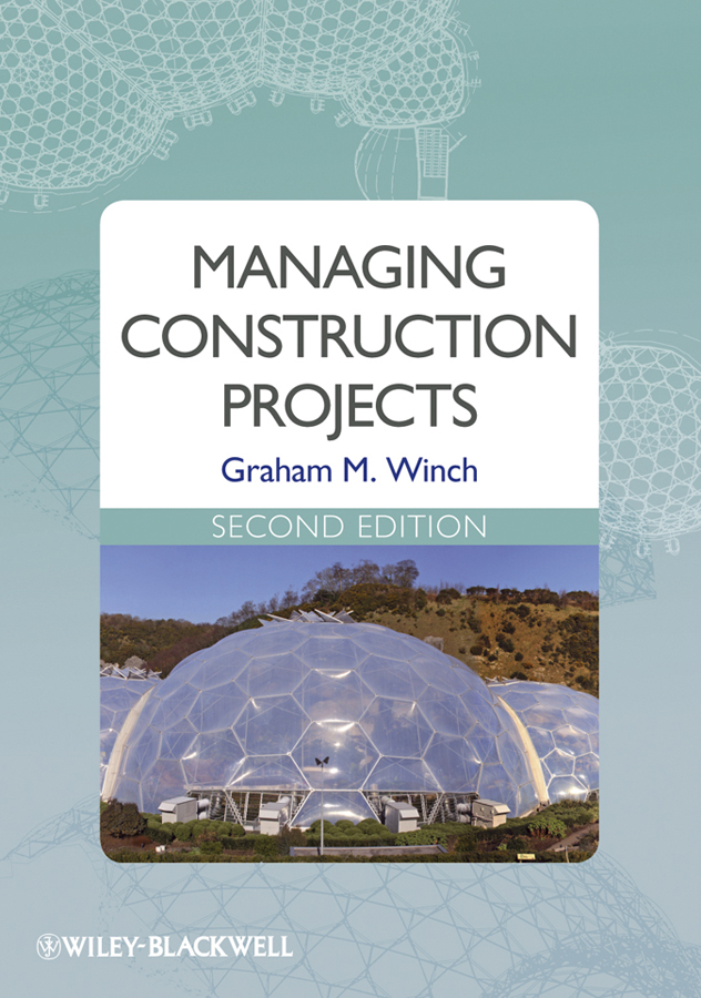 Graham Winch M. Managing Construction Projects mohamed msoroka project design and management knowledge and project management skills