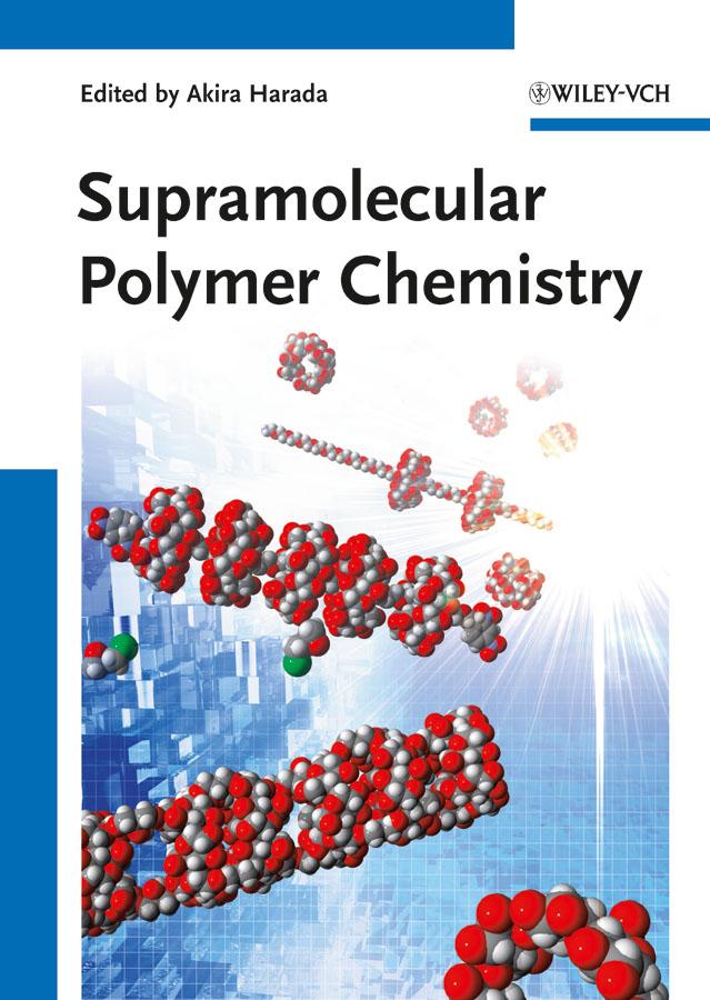 Akira Harada Supramolecular Polymer Chemistry