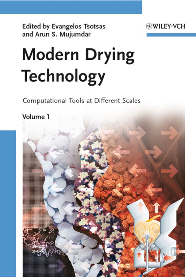 Mujumdar Arun S. Modern Drying Technology, Volume 1. Computational Tools at Different Scales spray drying of rossele and evaluation of the product