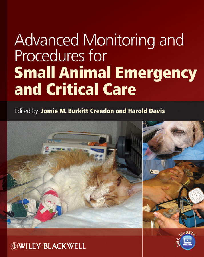 Creedon Jamie M. Advanced Monitoring and Procedures for Small Animal Emergency and Critical Care hackett timothy b veterinary emergency and critical care procedures enhanced edition