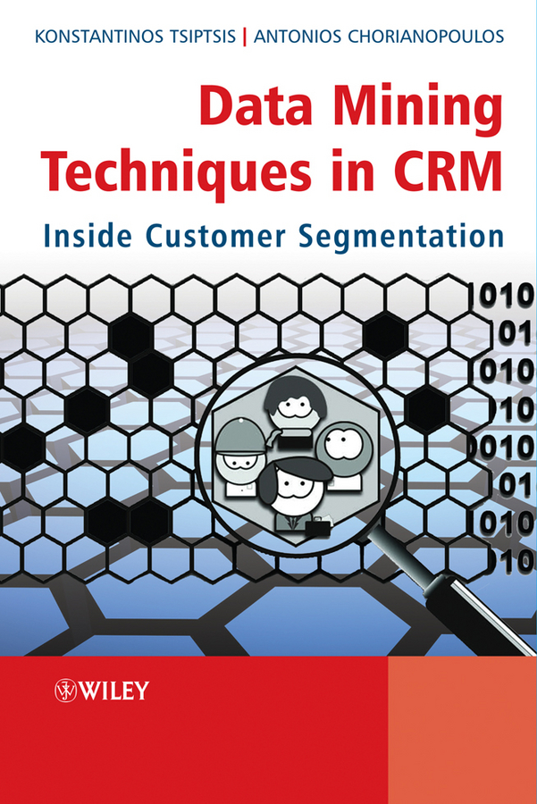 Tsiptsis Konstantinos K. Data Mining Techniques in CRM. Inside Customer Segmentation все цены