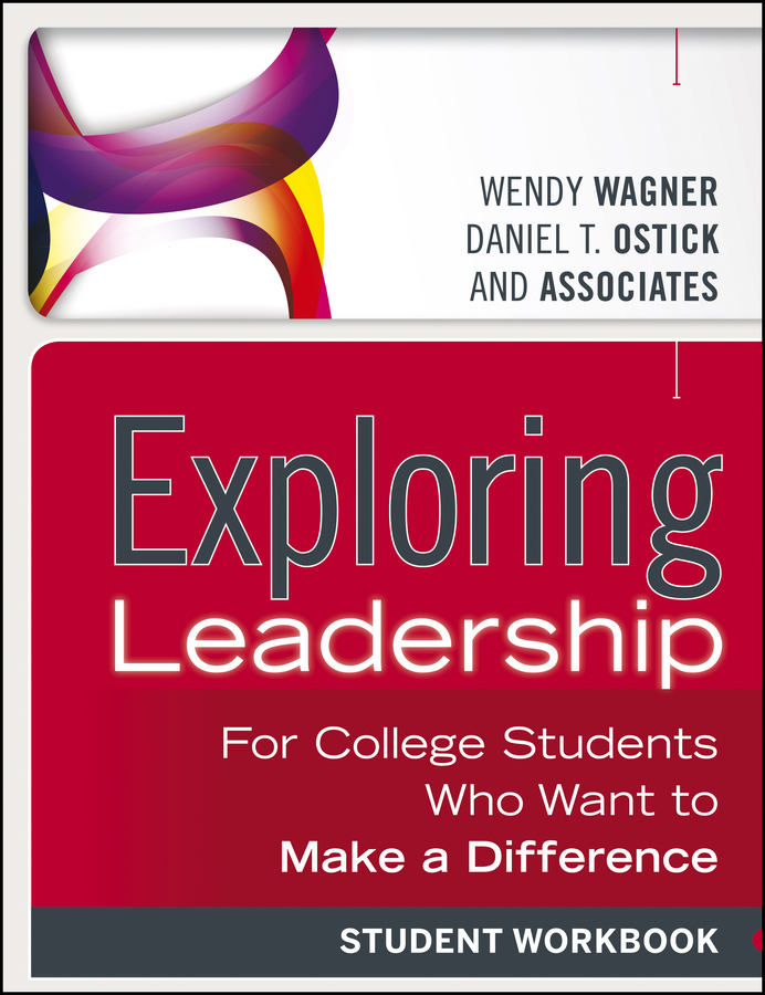 Wagner Wendy Exploring Leadership. For College Students Who Want to Make a Difference, Student Workbook jocelyn berard accelerating leadership development practical solutions for building your organization s potential