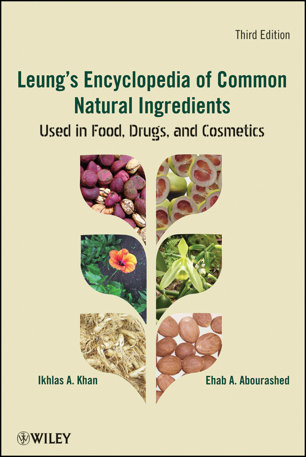 Abourashed Ehab A. Leung's Encyclopedia of Common Natural Ingredients. Used in Food, Drugs and Cosmetics information management in diplomatic missions