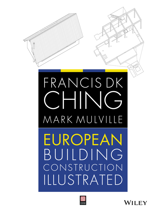 Mulville Mark European Building Construction Illustrated francis ching d k building structures illustrated patterns systems and design