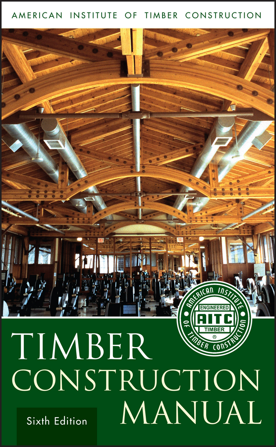 American Institute of Timber Construction (AITC) Timber Construction Manual georg g ungewitter n clifford ricker manual of gothic construction