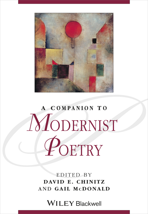McDonald Gail A Companion to Modernist Poetry the complete poetry