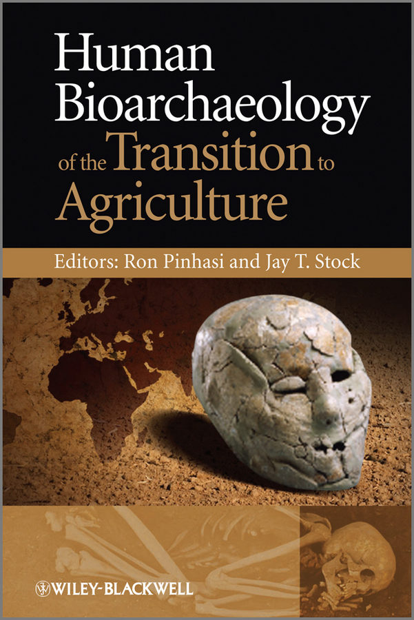 Stock Jay T. Human Bioarchaeology of the Transition to Agriculture