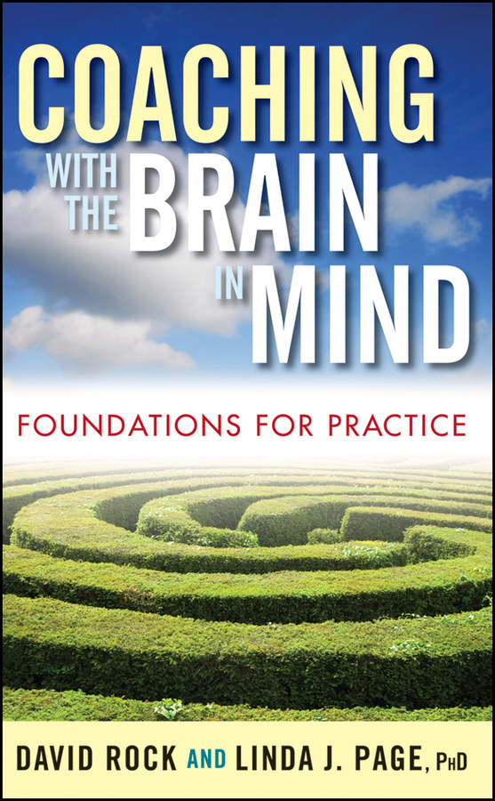 Rock David Coaching with the Brain in Mind. Foundations for Practice what the brain sees