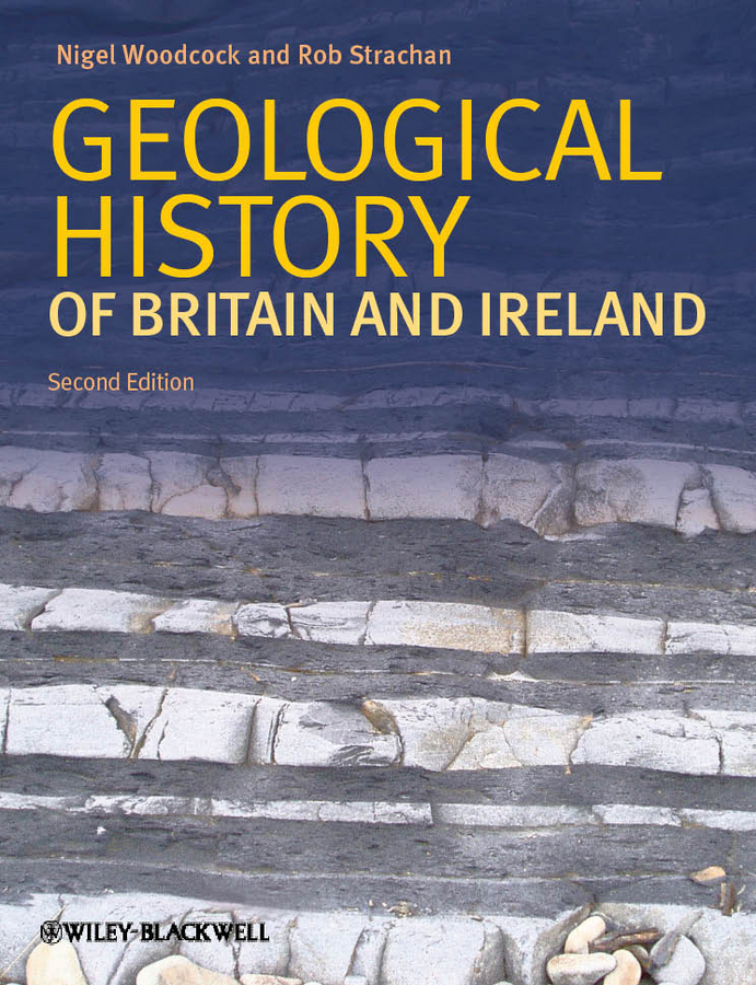 Woodcock Nigel H. Geological History of Britain and Ireland hydrocarbon
