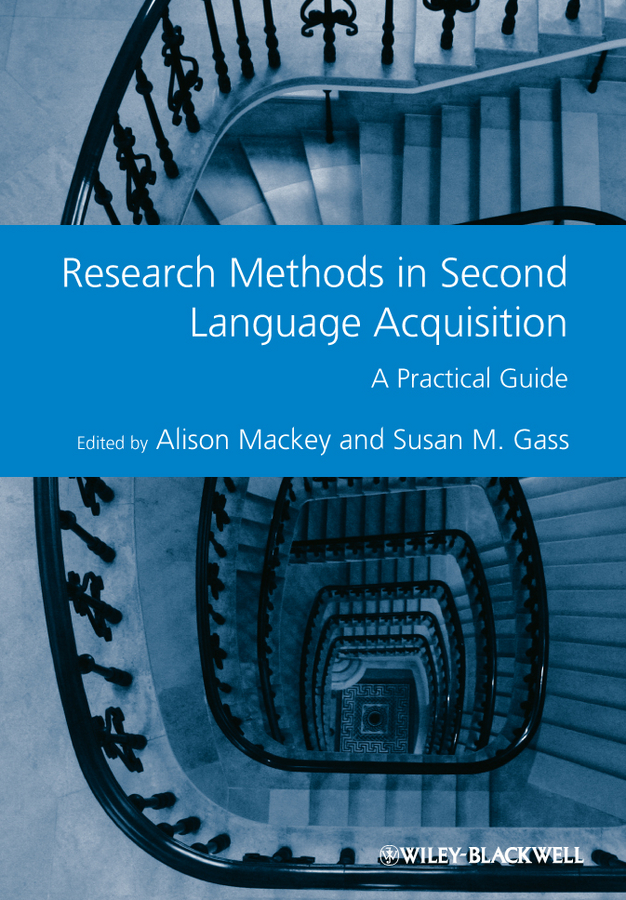 Mackey Alison Research Methods in Second Language Acquisition. A Practical Guide