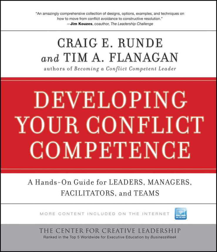 Flanagan Tim A. Developing Your Conflict Competence. A Hands-On Guide for Leaders, Managers, Facilitators, and Teams john hoover the art of constructive confrontation how to achieve more accountability with less conflict isbn 9780471738800