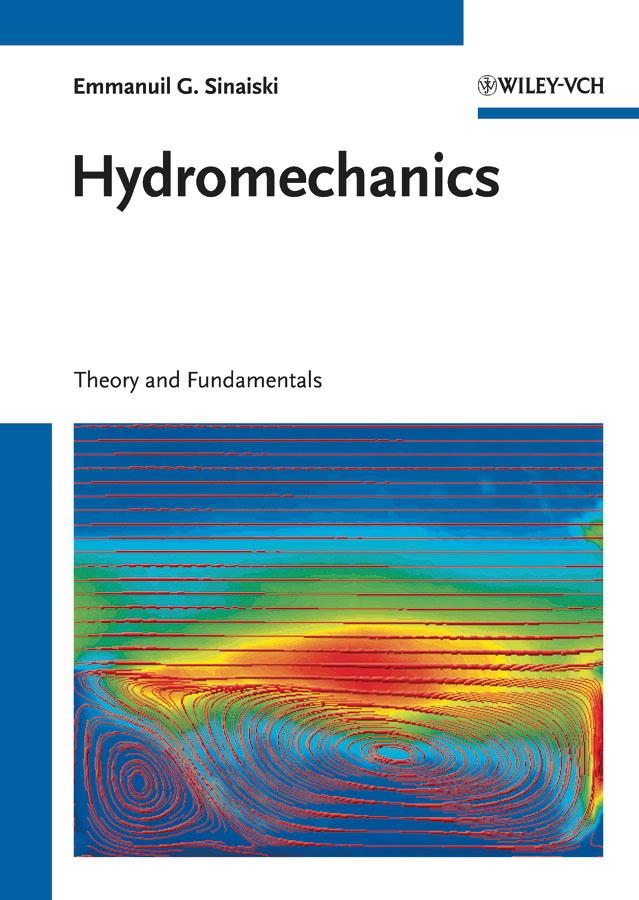 Sinaiski Emmanuil G. Hydromechanics. Theory and Fundamentals sinaiski emmanuil g hydromechanics theory and fundamentals