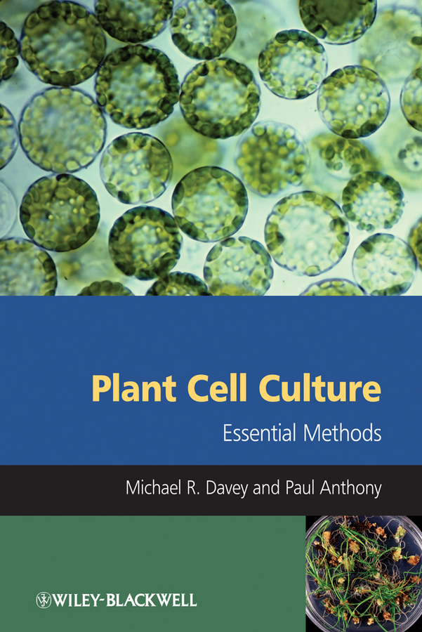 Anthony Paul Plant Cell Culture. Essential Methods