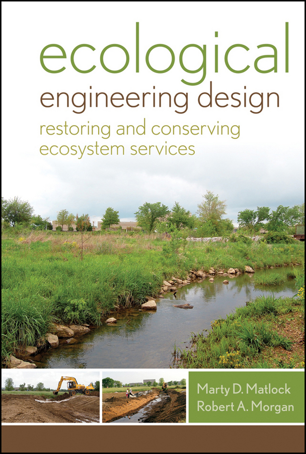 Matlock Marty D. Ecological Engineering Design. Restoring and Conserving Ecosystem Services eco revelatory design and the values of the residential landscape