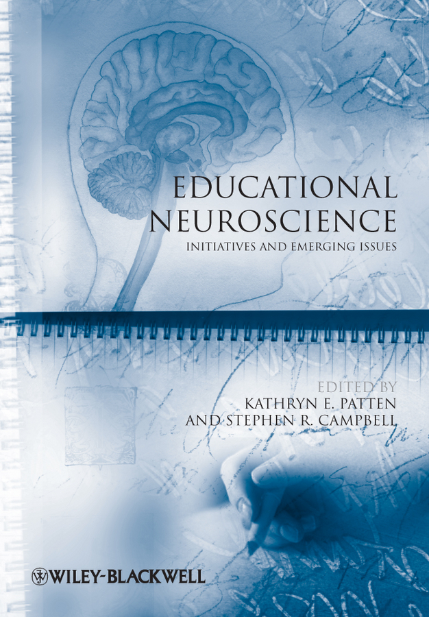 Campbell Stephen R. Educational Neuroscience. Initiatives and Emerging Issues choudhury suparna critical neuroscience a handbook of the social and cultural contexts of neuroscience
