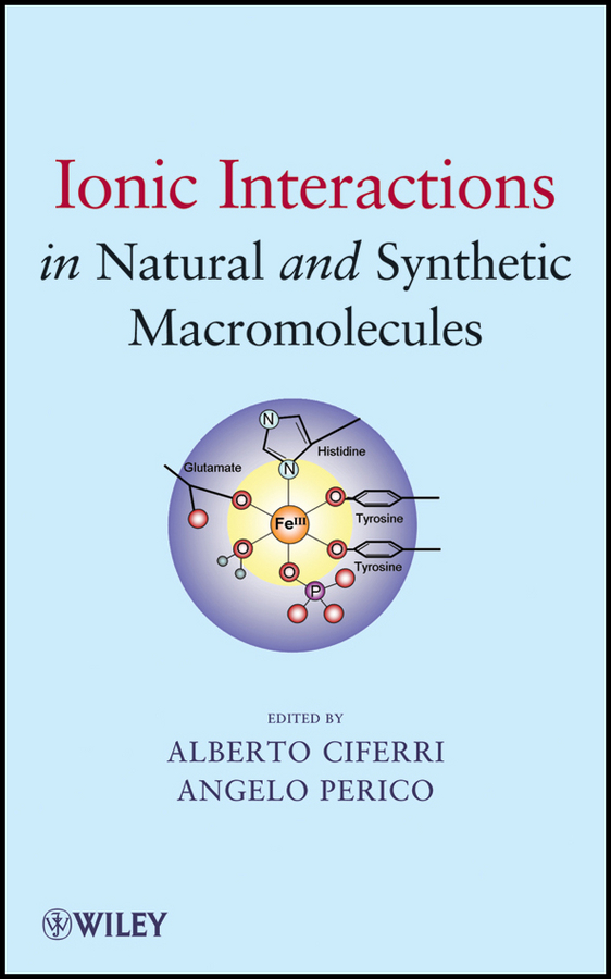 Ciferri Alberto Ionic Interactions in Natural and Synthetic Macromolecules