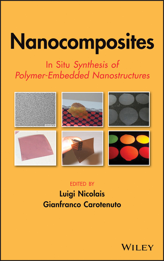 Nicolais Luigi Nanocomposites. In Situ Synthesis of Polymer-Embedded Nanostructures vikas mittal characterization techniques for polymer nanocomposites