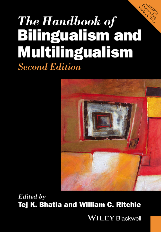 Ritchie William C. The Handbook of Bilingualism and Multilingualism
