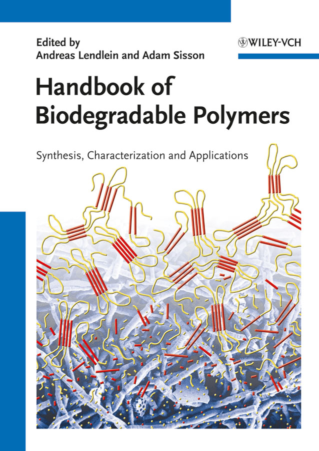 Sisson Adam Handbook of Biodegradable Polymers. Isolation, Synthesis, Characterization and Applications kenji mori chemical synthesis of hormones pheromones and other bioregulators