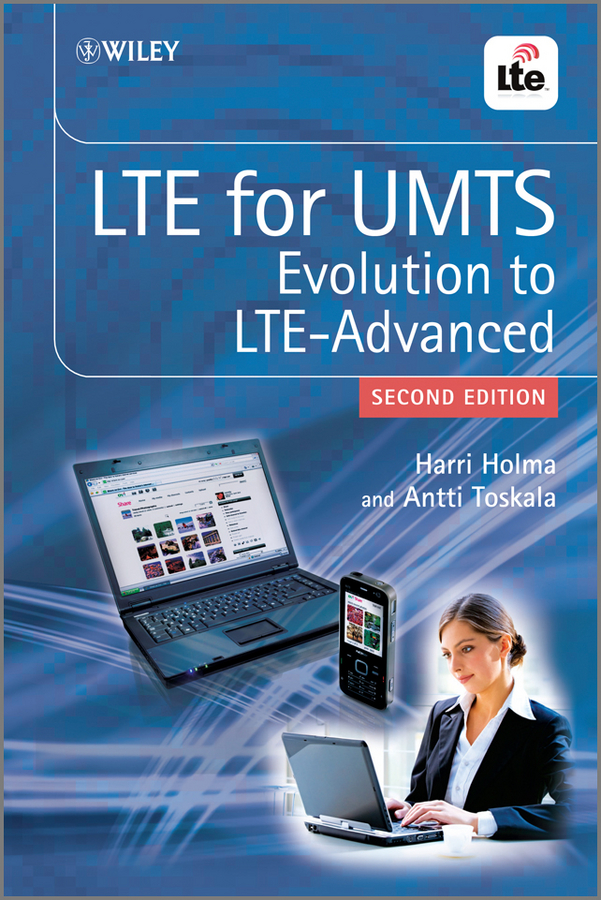 Holma Harri LTE for UMTS. Evolution to LTE-Advanced andre perez voice over lte eps and ims networks