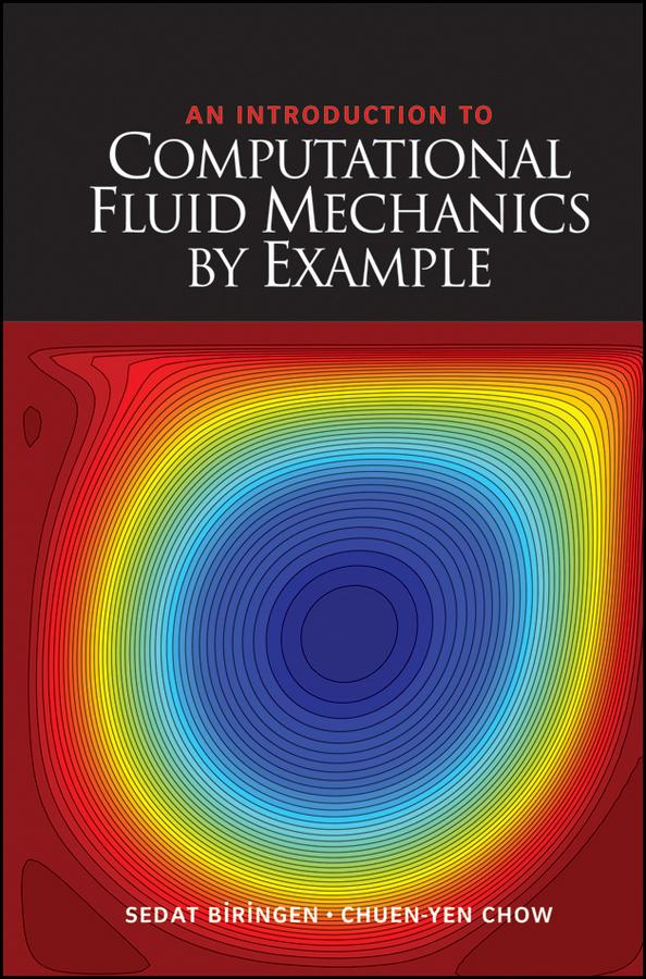 Biringen Sedat An Introduction to Computational Fluid Mechanics by Example oleg zikanov essential computational fluid dynamics