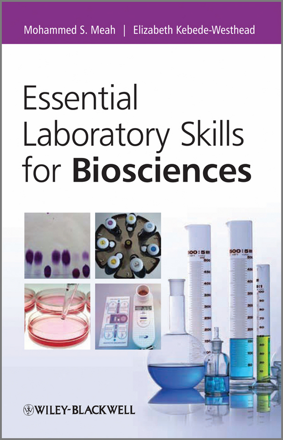 Kebede-Westhead Elizabeth Essential Laboratory Skills for Biosciences essential english for foreign students book 3