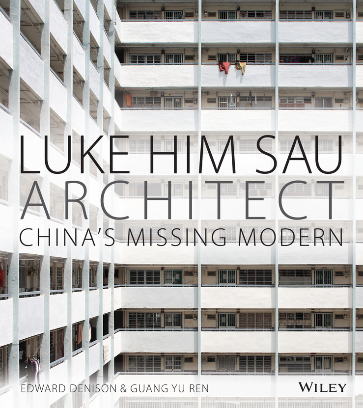Denison Edward Luke Him Sau, Architect. China's Missing Modern