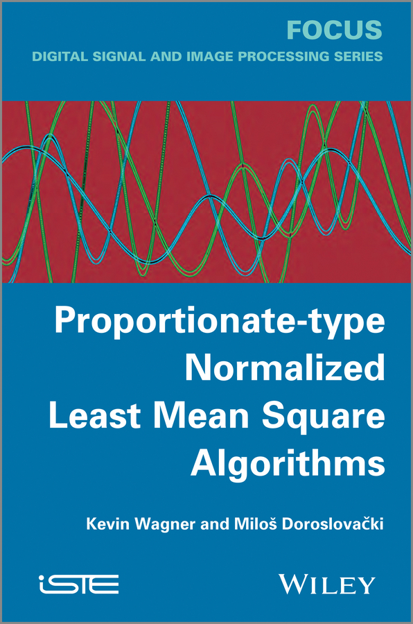 Wagner Kevin Proportionate-type Normalized Least Mean Square Algorithms murphy numerical analysis algorithms