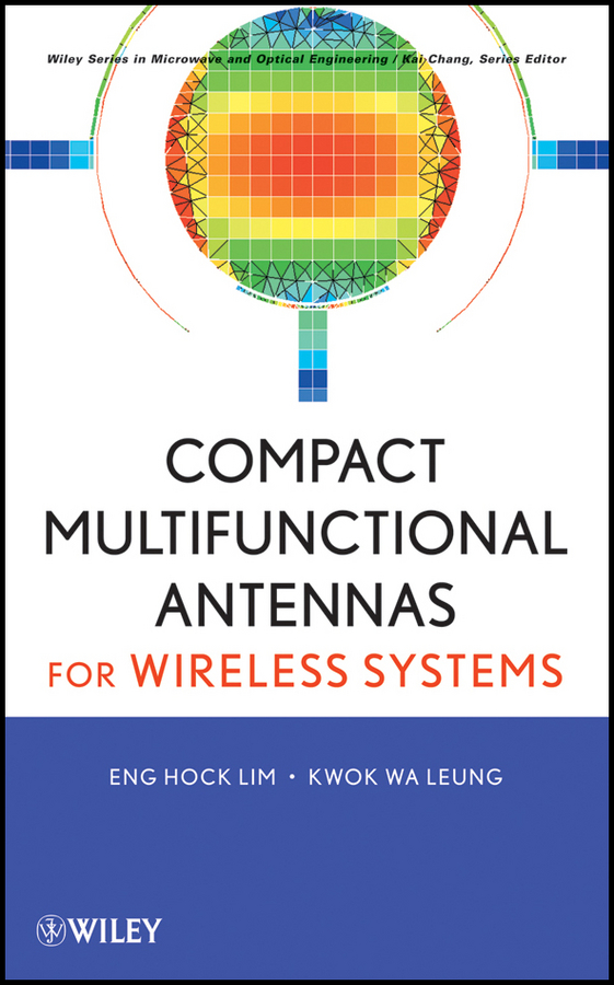 Lim Eng Hock Compact Multifunctional Antennas for Wireless Systems pogorzelski ronald j coupled oscillator based active array antennas