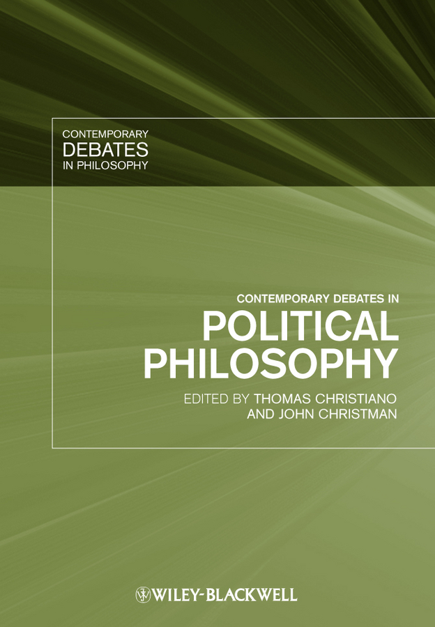 Christman John Contemporary Debates in Political Philosophy stephen angle c contemporary confucian political philosophy