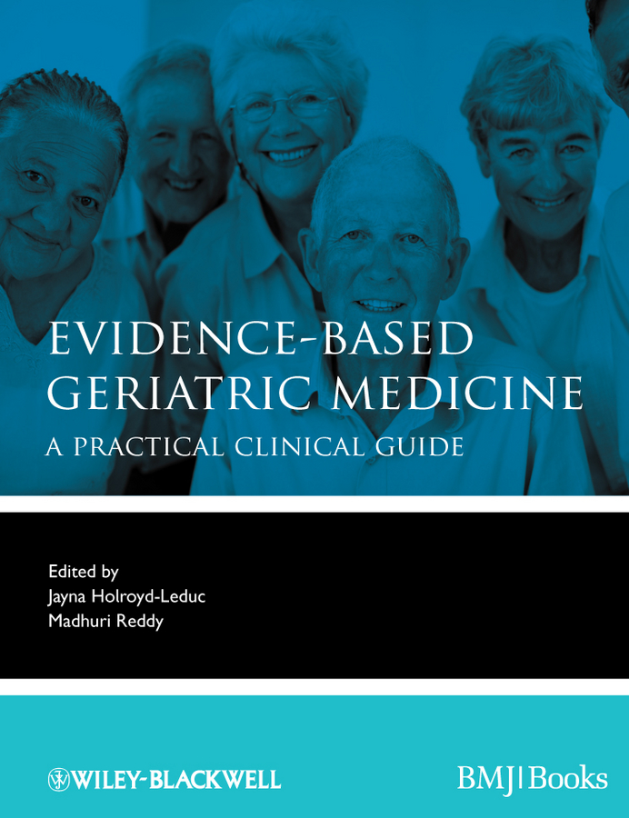 лучшая цена Holroyd-Leduc Jayna Evidence-Based Geriatric Medicine. A Practical Clinical Guide