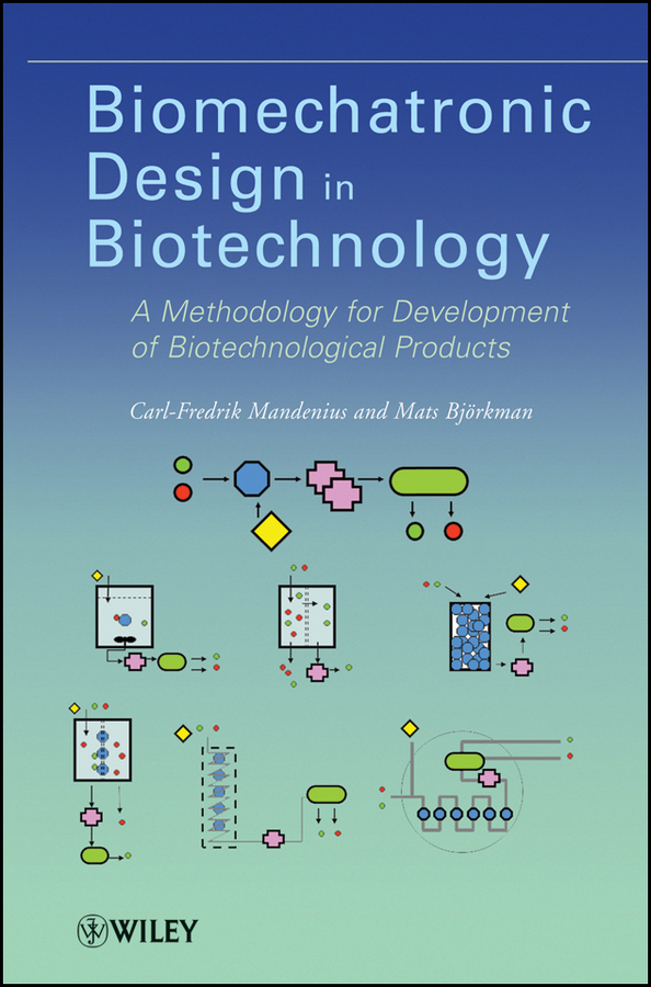 Mandenius Carl-Fredrik Biomechatronic Design in Biotechnology. A Methodology for Development of Biotechnological Products genetic incompatibility in a biological system