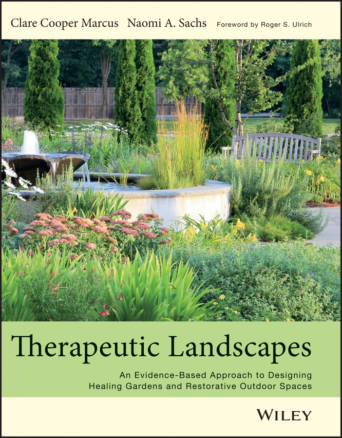 Sachs Naomi A Therapeutic Landscapes. An Evidence-Based Approach to Designing Healing Gardens and Restorative Outdoor Spaces retinopathy among undiagnosed patients of pakistan