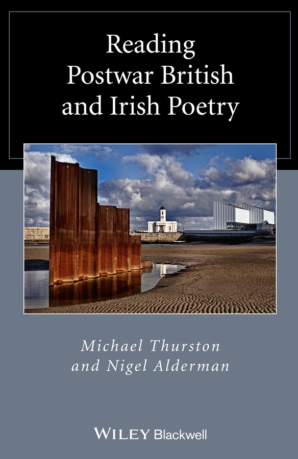 Thurston Michael Reading Postwar British and Irish Poetry my day and age selected poems