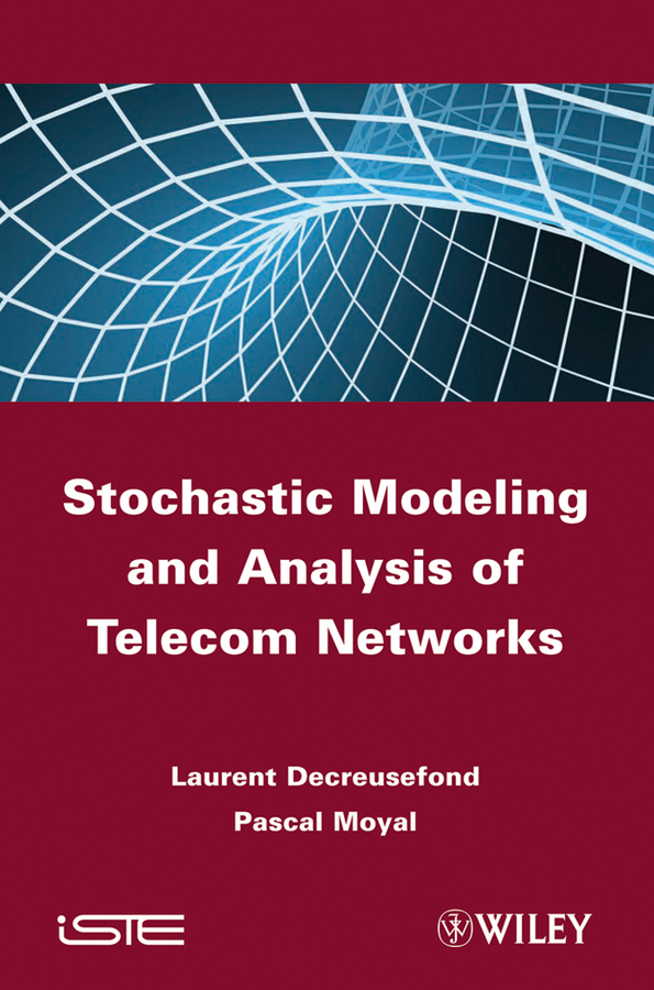 Moyal Pascal Stochastic Modeling and Analysis of Telecom Networks deterministic stochastic and fuzzy logic modelling of di wfi systems