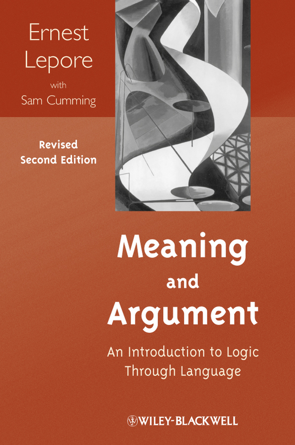 Lepore Ernest Meaning and Argument. An Introduction to Logic Through Language