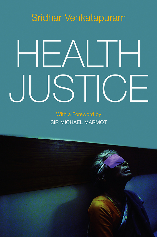 Venkatapuram Sridhar Health Justice. An Argument from the Capabilities Approach