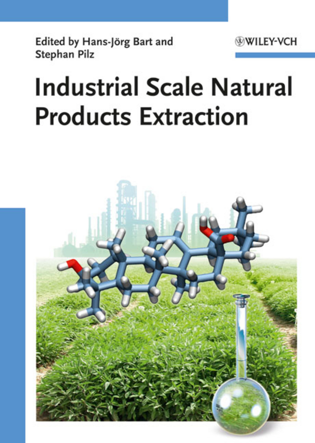 Pilz Stephan Industrial Scale Natural Products Extraction vikas mittal high performance polymers and engineering plastics