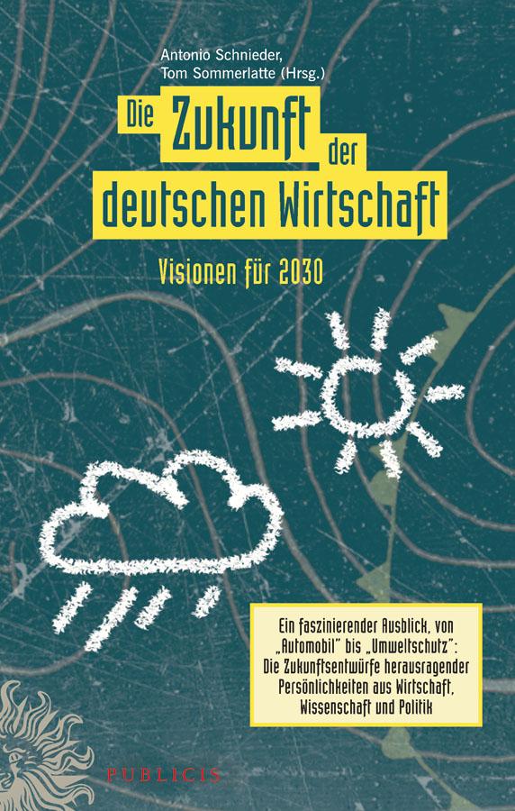 все цены на Sommerlatte Tom Die Zukunft der deutschen Wirtschaft. Visionen für 2030