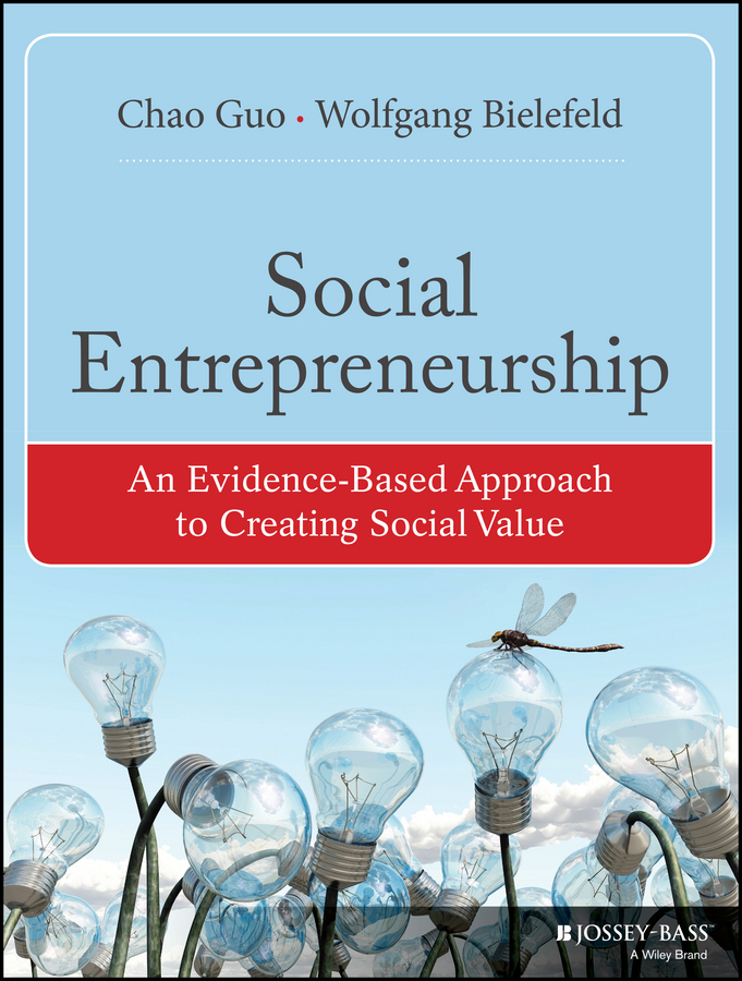 Guo Chao Social Entrepreneurship. An Evidence-Based Approach to Creating Social Value tina godhwani strategic entrepreneurship in smes