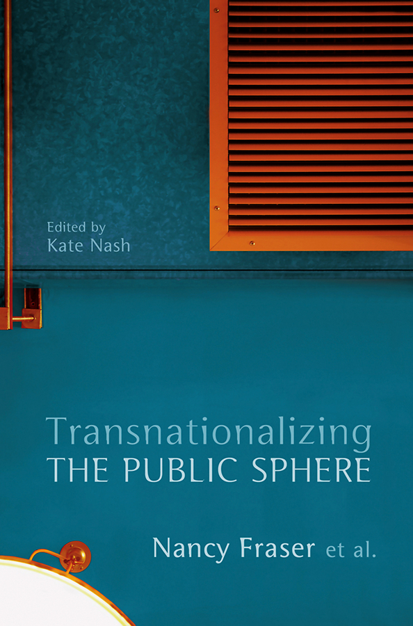 Fraser Nancy Transnationalizing the Public Sphere цена