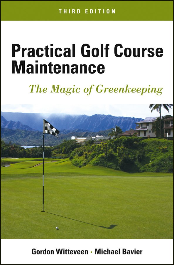Bavier Michael Practical Golf Course Maintenance. The Magic of Greenkeeping information management in diplomatic missions