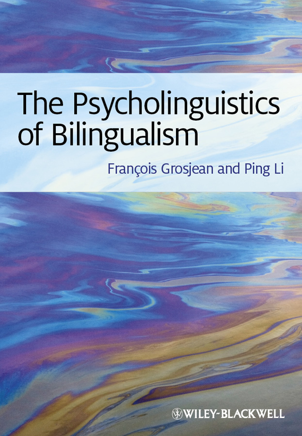 Li Ping The Psycholinguistics of Bilingualism english language and bilingualism