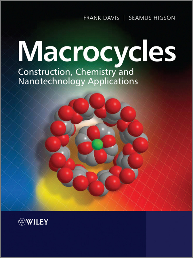 Higson Séamus Macrocycles. Construction, Chemistry and Nanotechnology Applications higson séamus macrocycles construction chemistry and nanotechnology applications