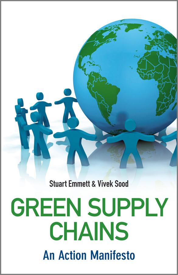Emmett Stuart Green Supply Chains. An Action Manifesto